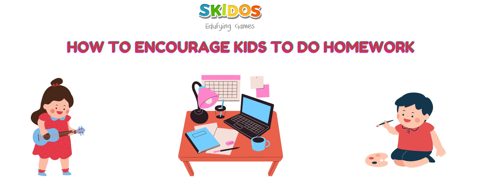 How To Encourage Kids To Do Homework