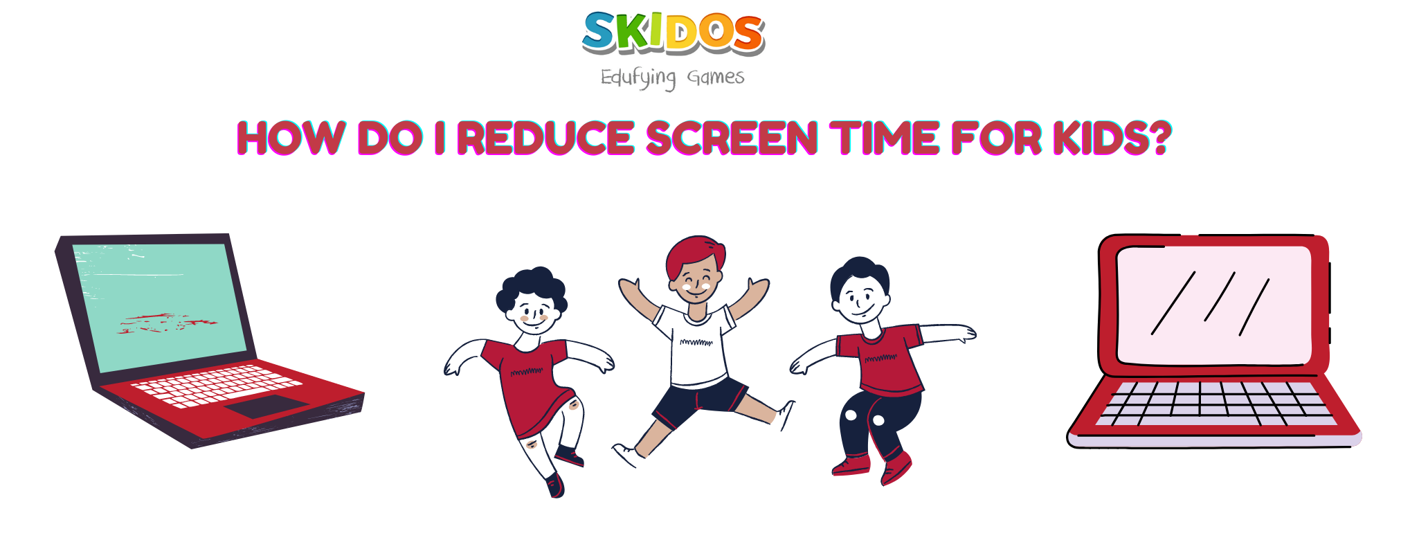 How do I reduce screen time for kids