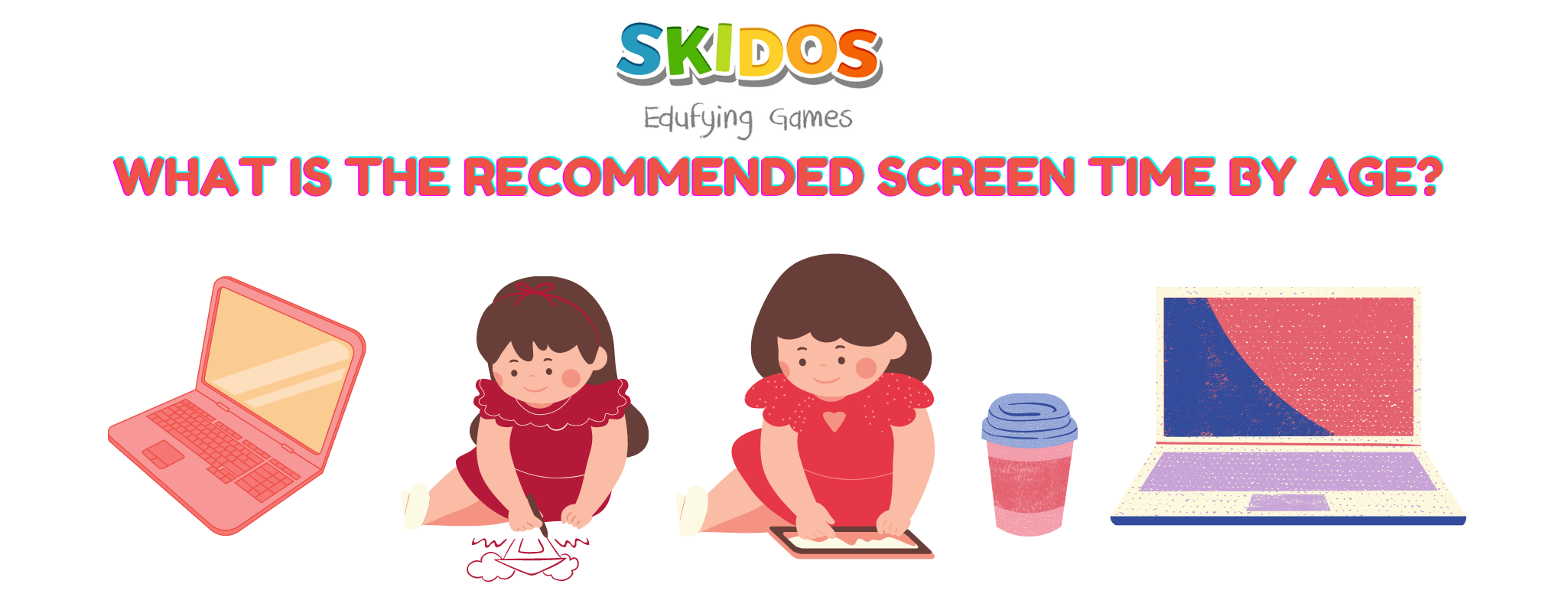 What is the recommended screen time for kids by age