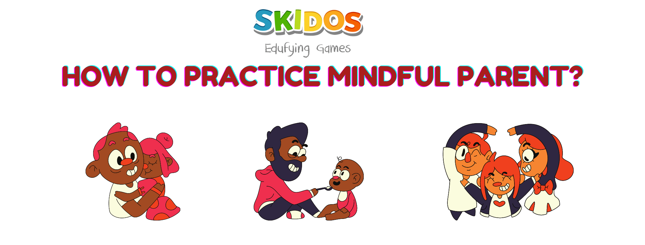 How to practice mindful parent?