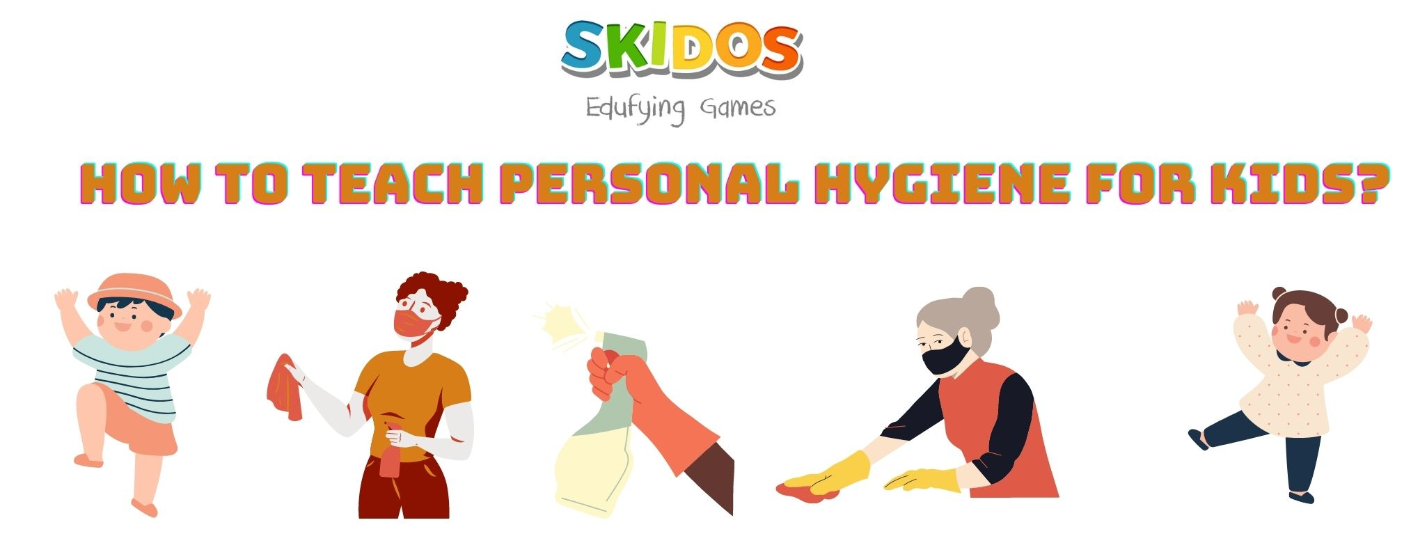 Personal Hygiene For Kids: How to Teach Effectively?