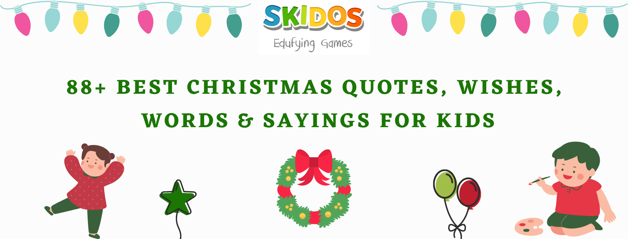 Best Christmas Quotes, Wishes, Words & Sayings For Kids