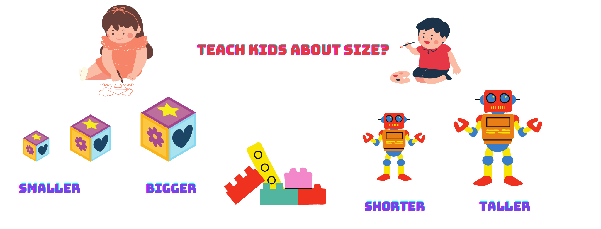 How to teach kids about size which is bigger smaller taller shorter