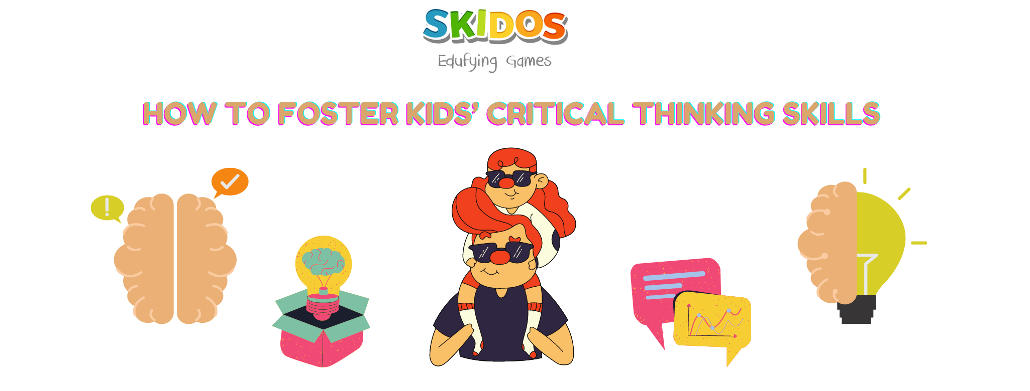 Critical Thinking for Kids: Why, Benefits & Tips [Completed]