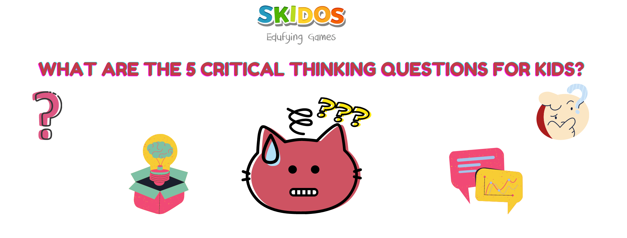 What are the 5 critical thinking questions for kids, students