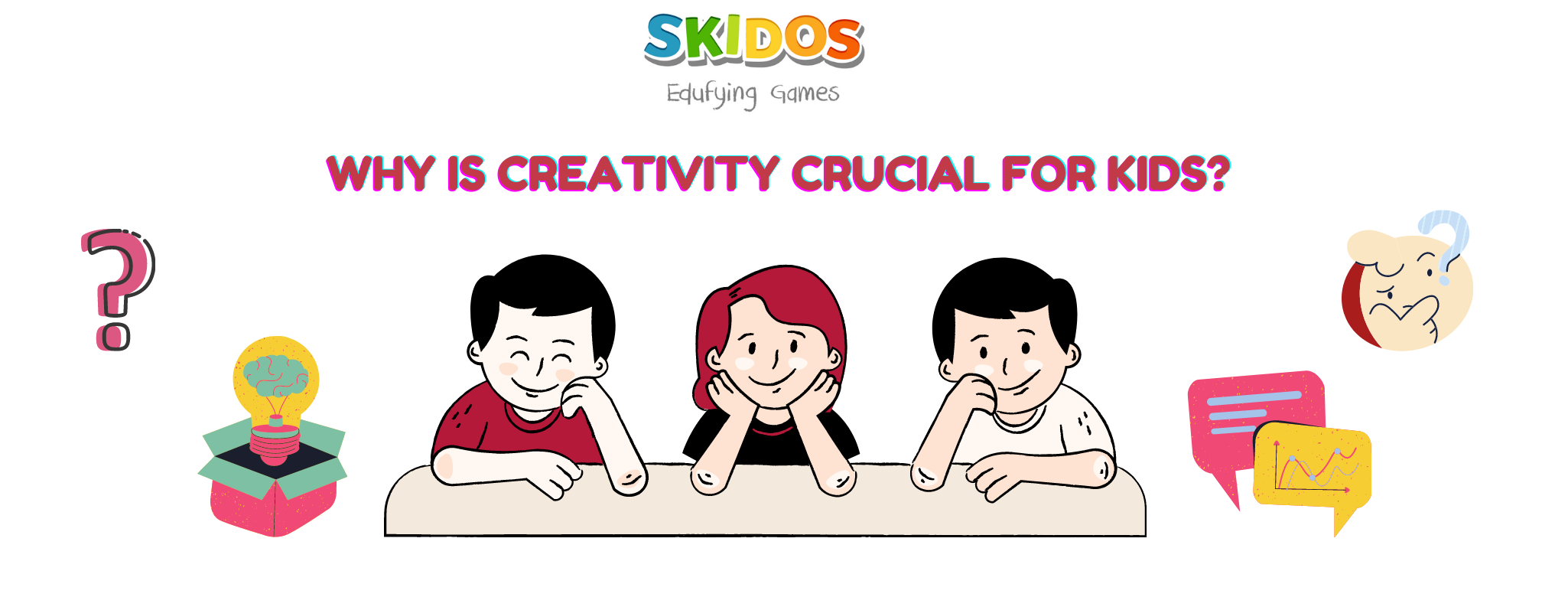 Why is creativity crucial for kids