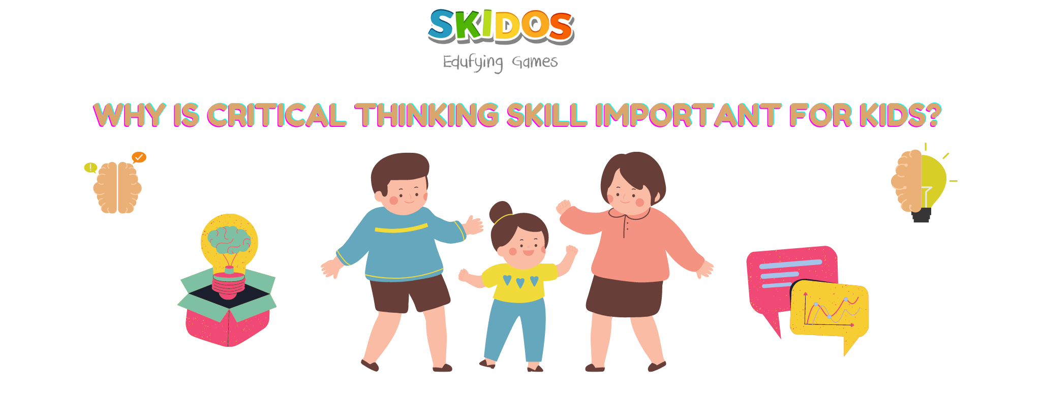 Why is critical thinking skill important for kids