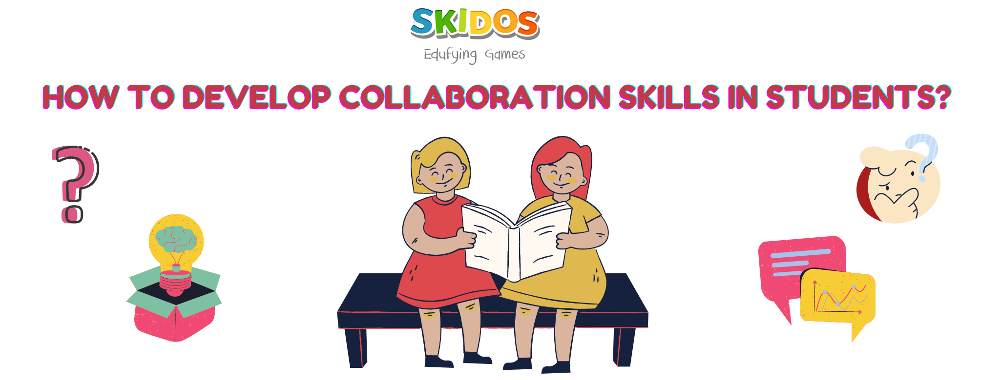 How to develop Collaboration skills in students