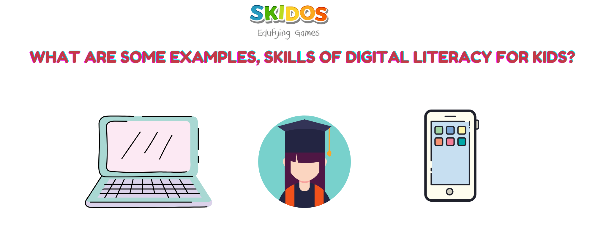 What are some examples, skills of digital literacy for kids