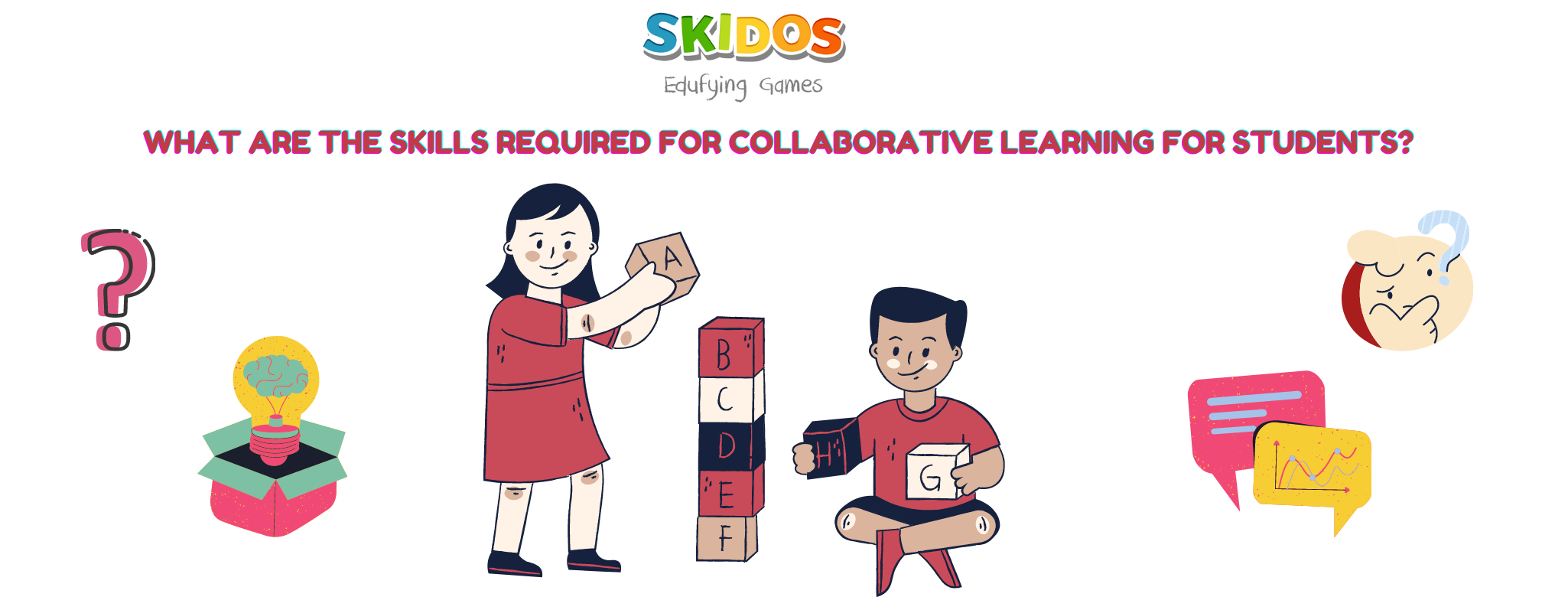 What are the skills required for collaborative learning for students