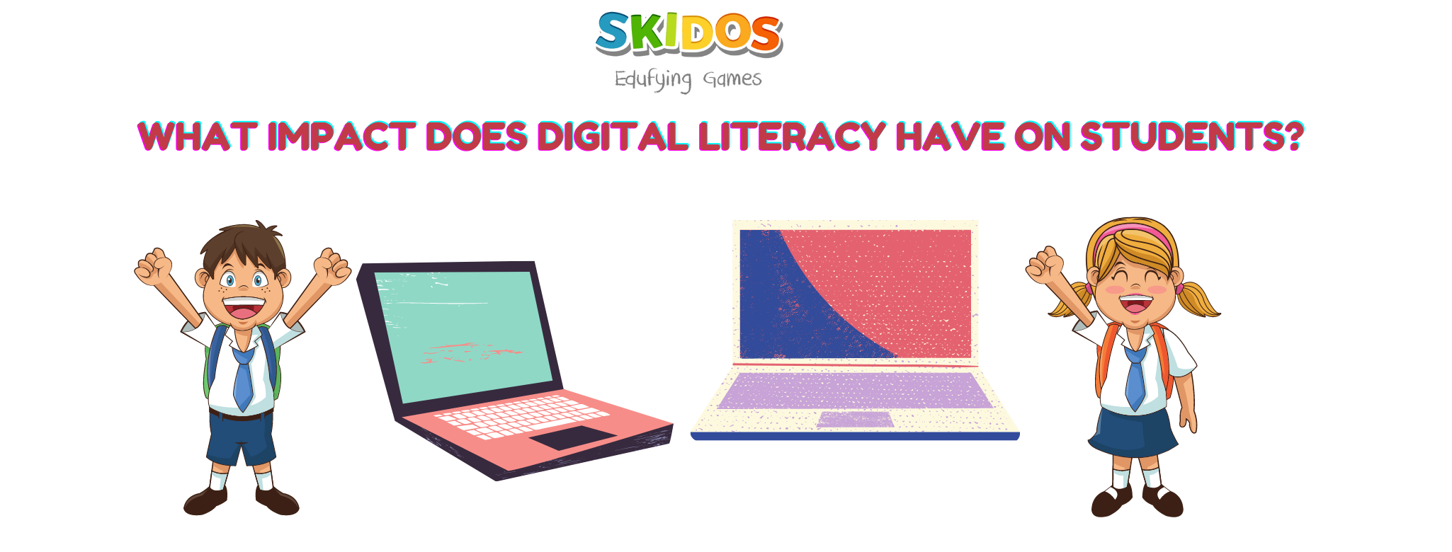 Digital literacy have on students