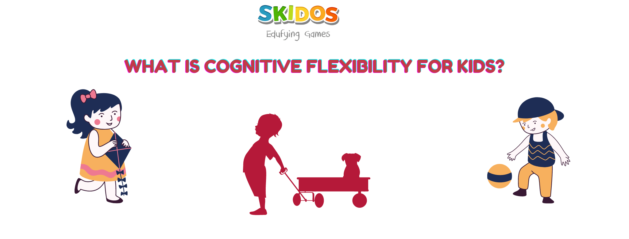 What is cognitive flexibility for kids