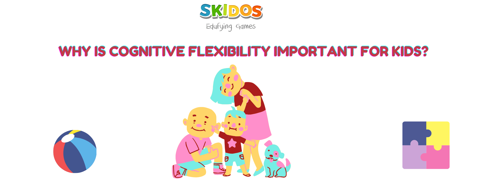 Why is cognitive flexibility important for kids