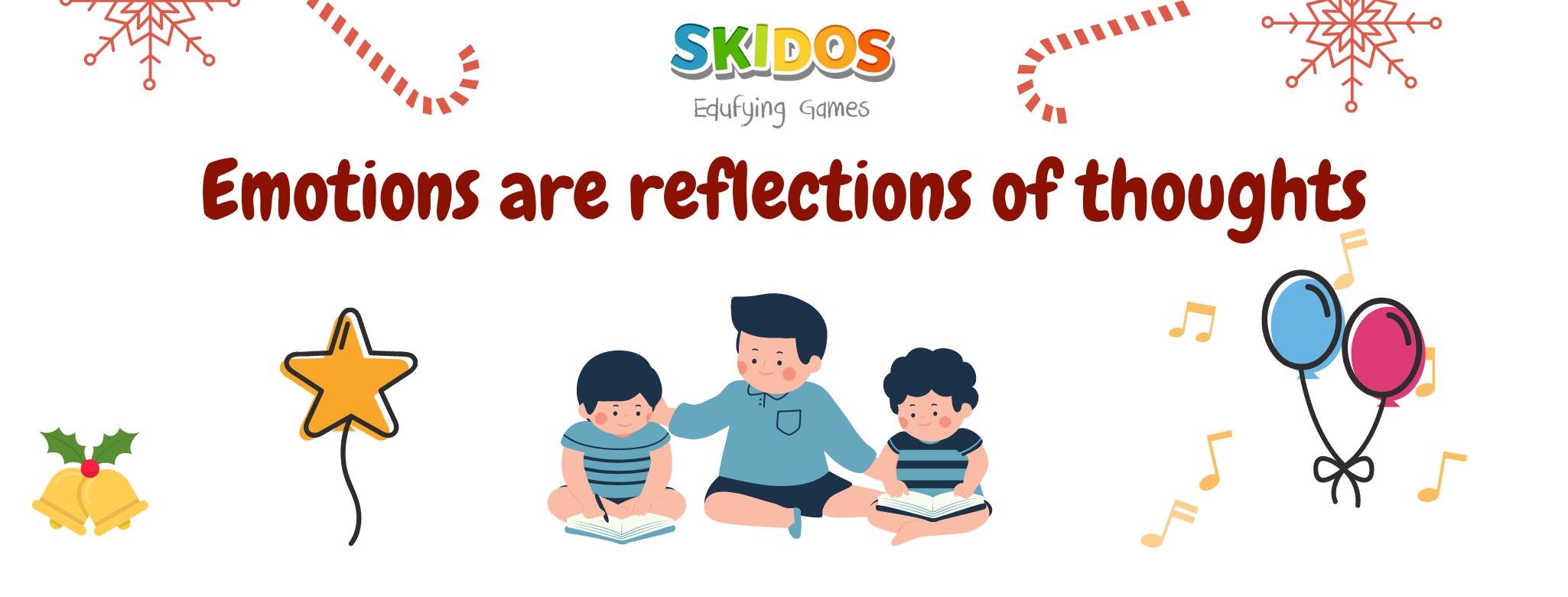 Emotions are reflections of a child's thoughts