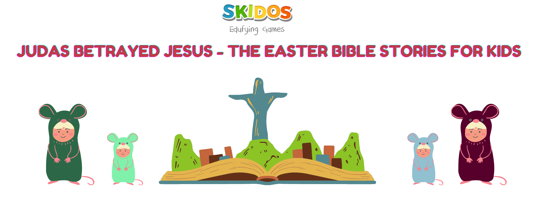 The Easter Bible Stories for Kids Judas betrayed Jesus