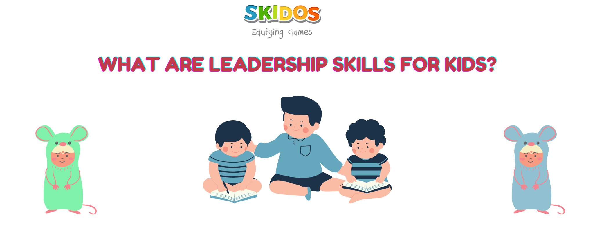 What are Leadership skills for students