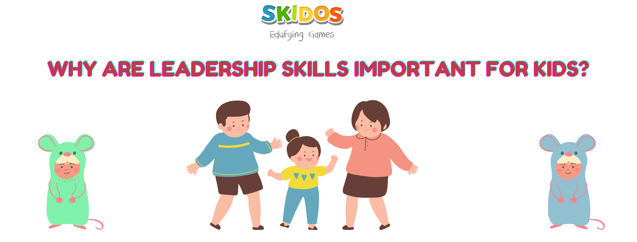 Why are leadership skills important for kids