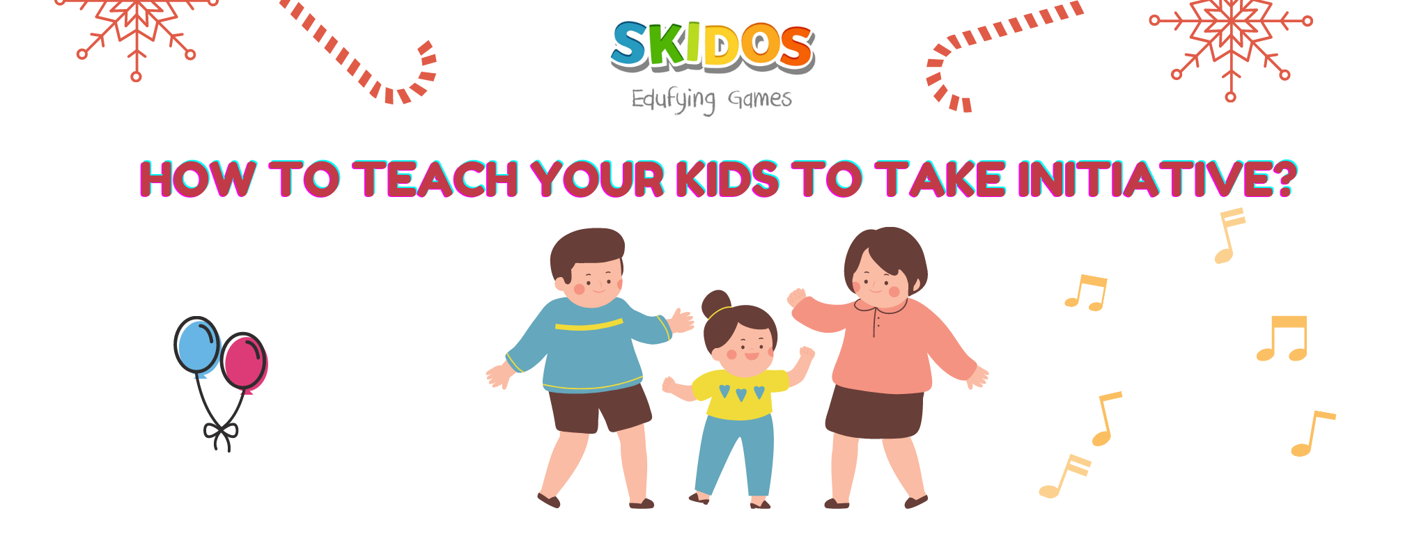How to teach your kids to take initiative