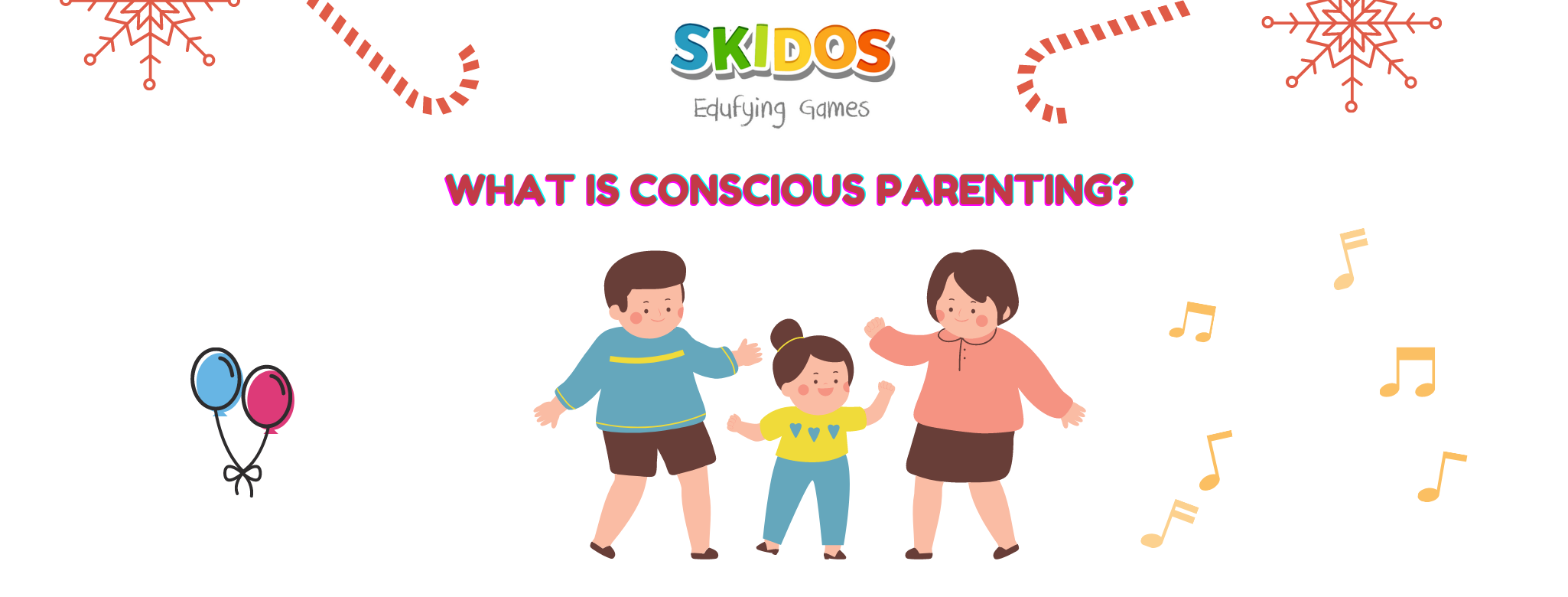 What Is Conscious Parenting and 7 Benefits of That?