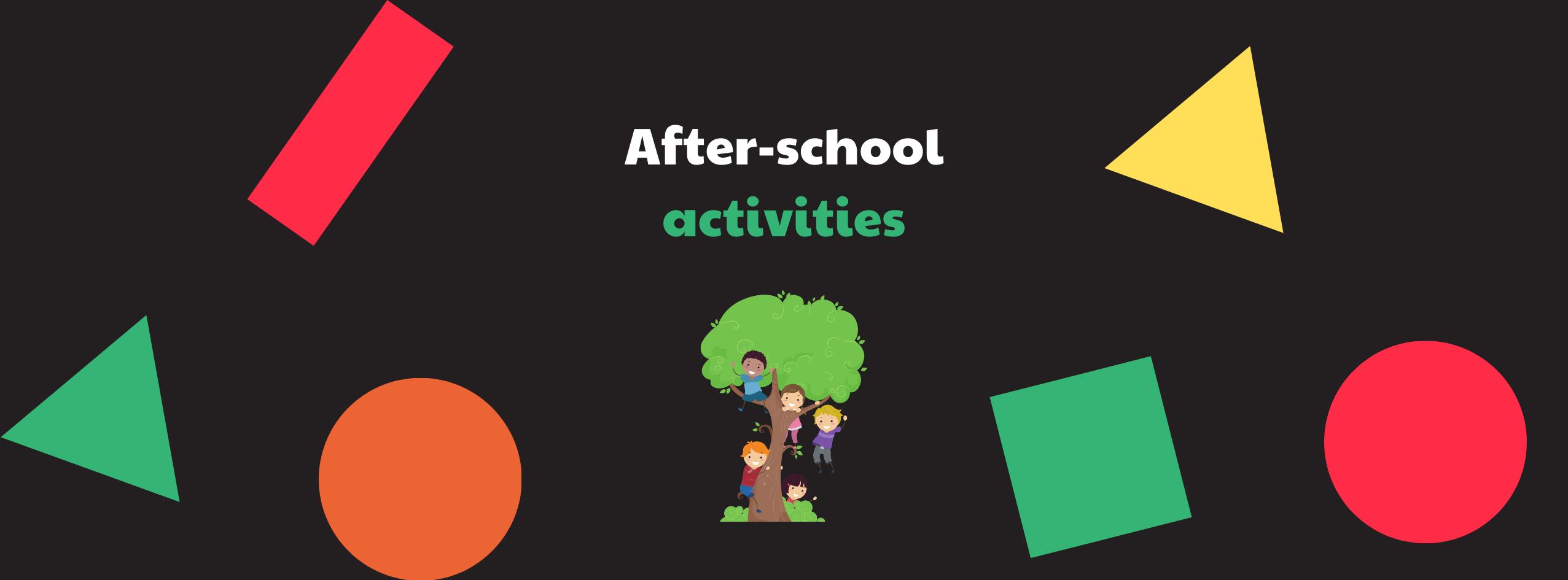 Fun Activities for Children After School in 2021 Summer