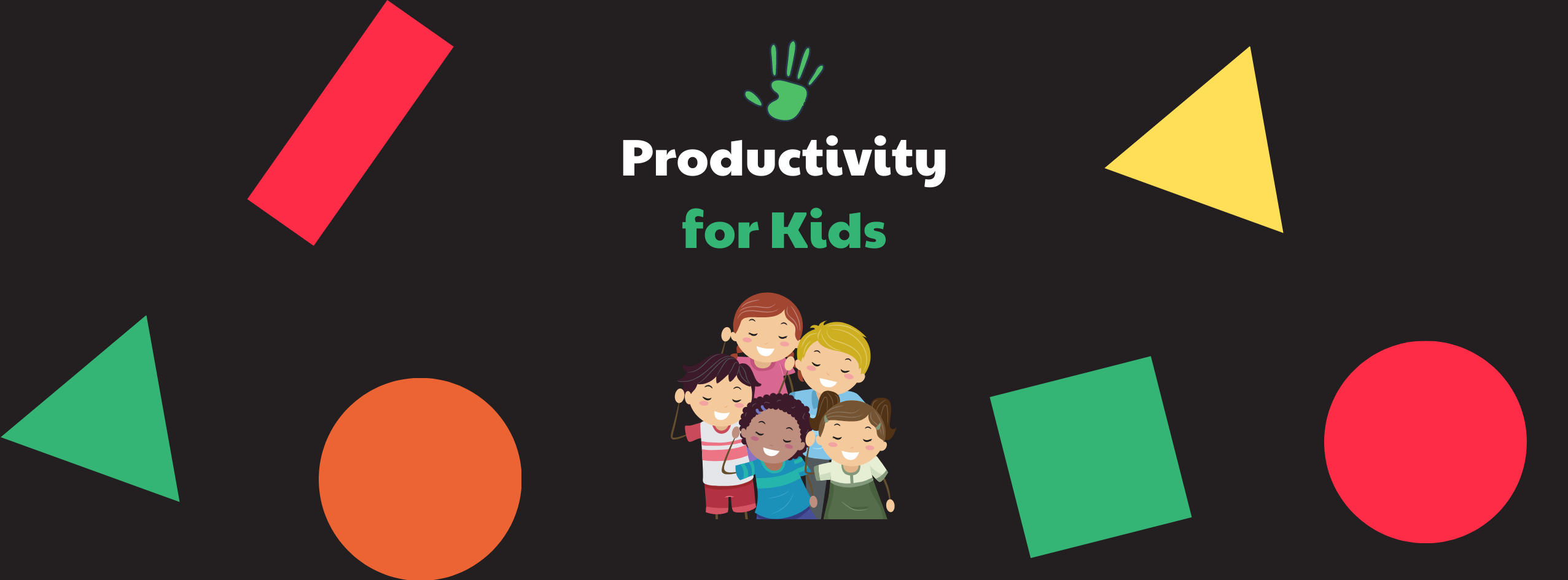 How to Teach Productivity Skills to Your Kids? [Expert advice]