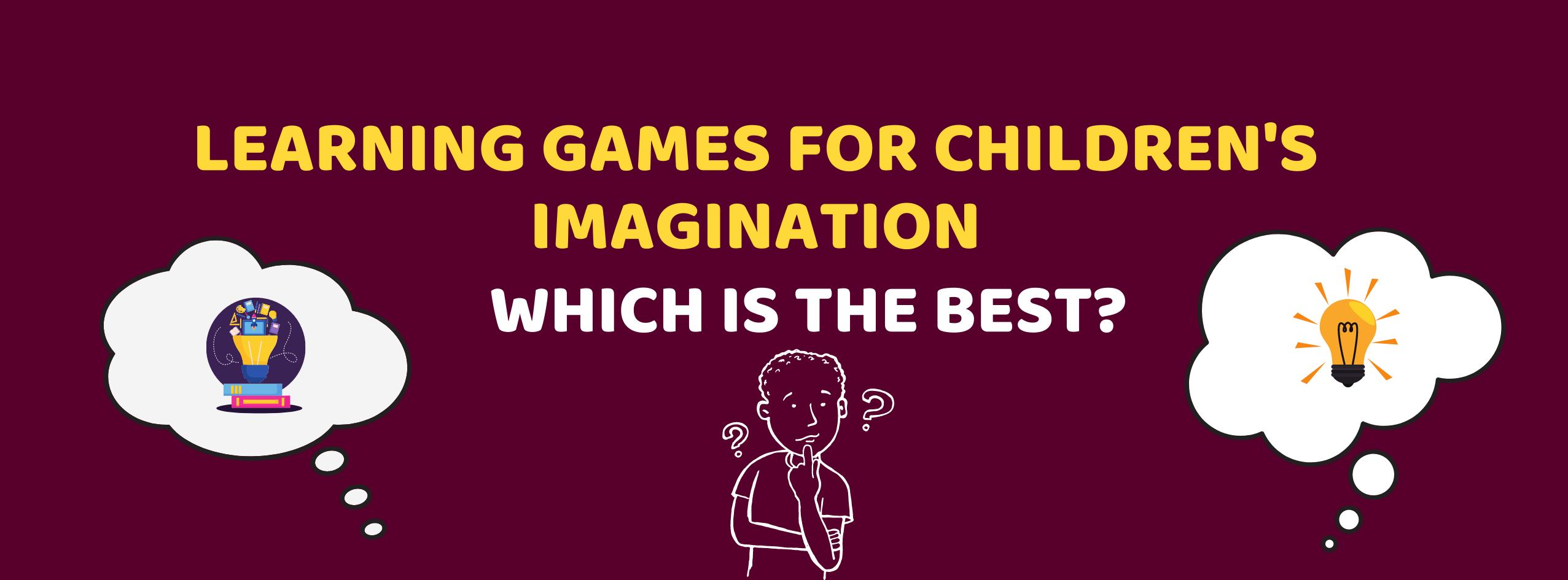 Learning games for children's imagination